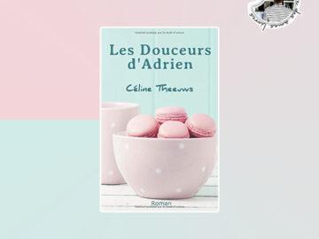 Les douceurs d'Adrien de Céline Theeuws