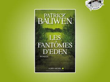 Les fantômes d'Eden de Patrick Bauwen
