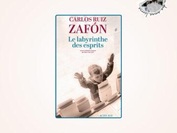 Le labyrinthe des esprits de Carlos Ruiz Zafón
