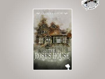 The Rose's House de Charly Farrow