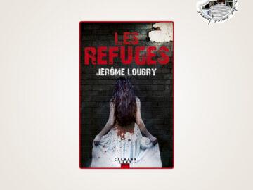 Les refuges de Jérôme Loubry