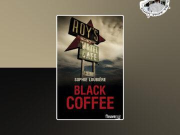 Black Coffee de Sophie Loubière