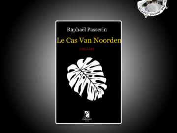 Le cas van Noorden de Raphaël Passerin