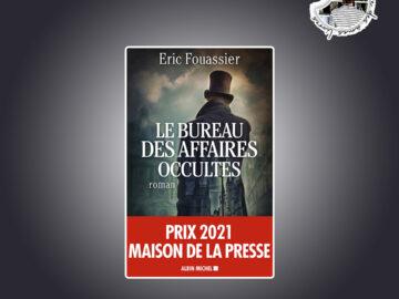 Le Bureau des affaires occultes d'Éric Fouassier