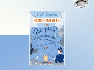 Qui prend la mouche, Hamish Macbeth tome1 de M. C. Beaton