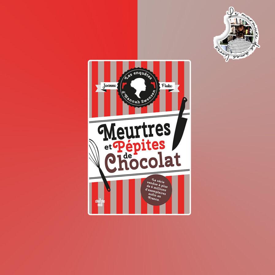 Meurtres et pépites de chocolat de Joanne Fluke